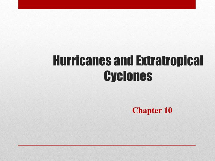 Hurricanes and extratropical cyclones