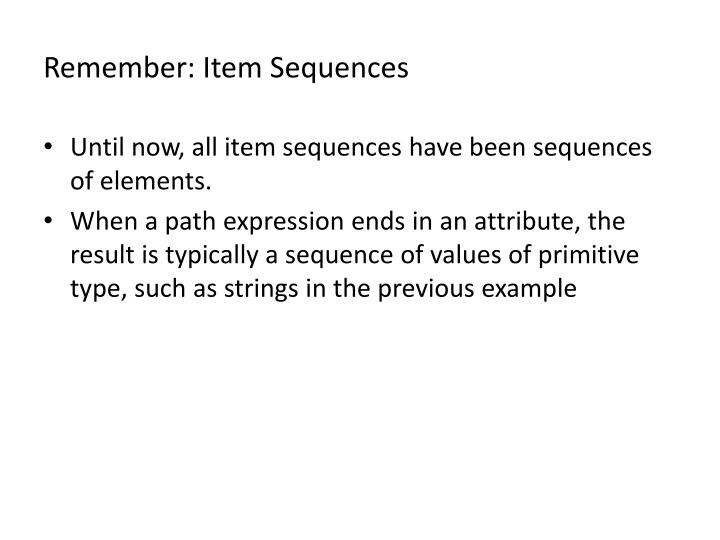 Remember: Item Sequences