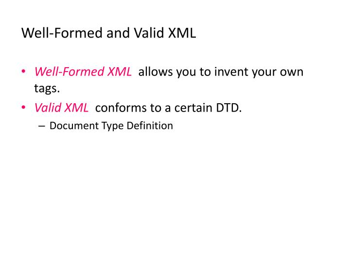 Well-Formed and Valid XML