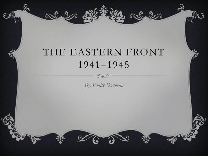 The eastern front 1941 1945