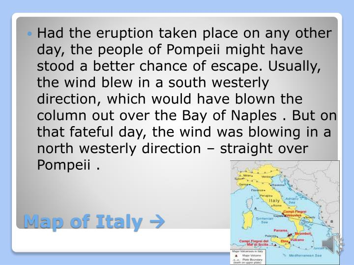 Had the eruption taken place on any other day, the people of Pompeii might have stood a better chance of escape.