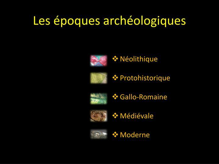 Les époques archéologiques