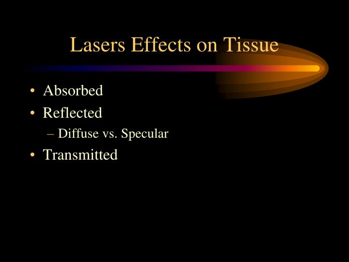 Lasers Effects on Tissue