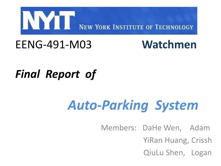 Eeng 491 m03 watchmen final report of auto parking system