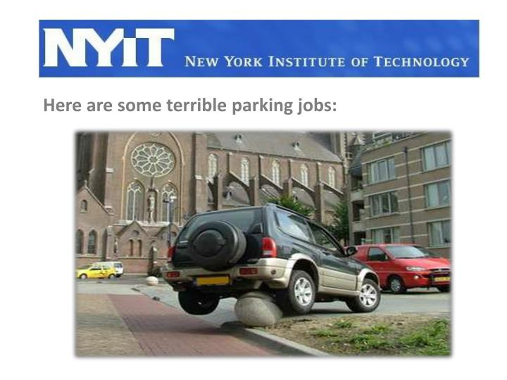 Here are some terrible parking jobs: