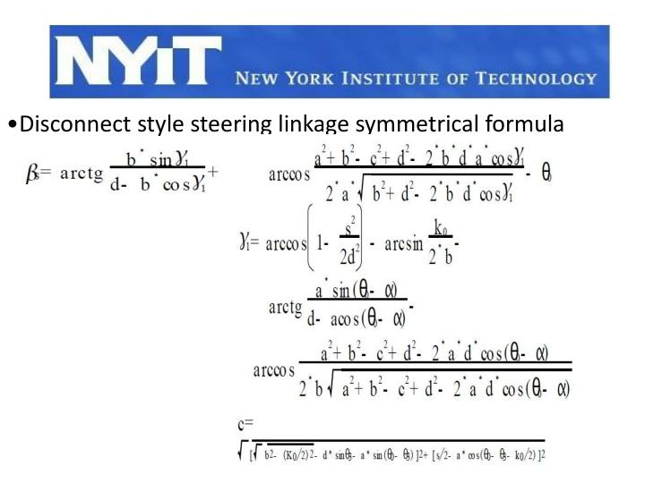 Disconnect style steering linkage symmetrical formula