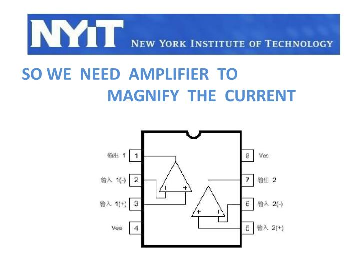 So we  need  amplifier  to