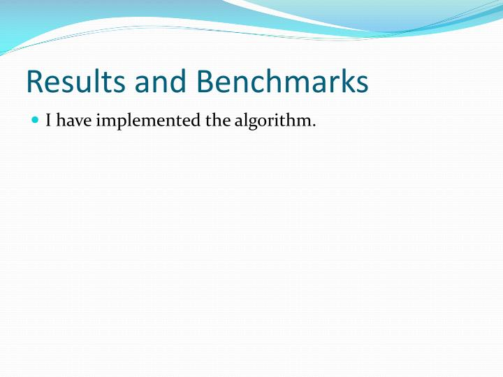Results and Benchmarks