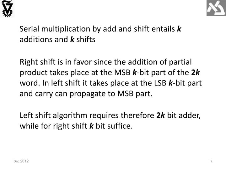 Serial multiplication by add and shift entails