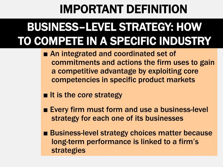BUSINESS–LEVEL STRATEGY: HOW