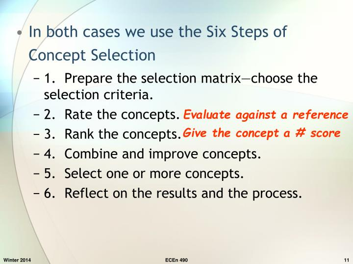 In both cases we use the Six Steps of Concept Selection