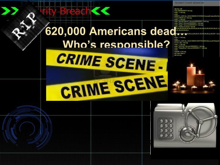 620 000 americans dead who s responsible