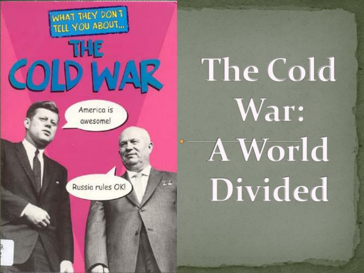 The cold war a world divided