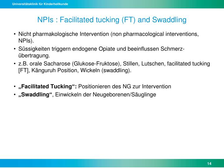 NPIs : Facilitated tucking (FT) and Swaddling