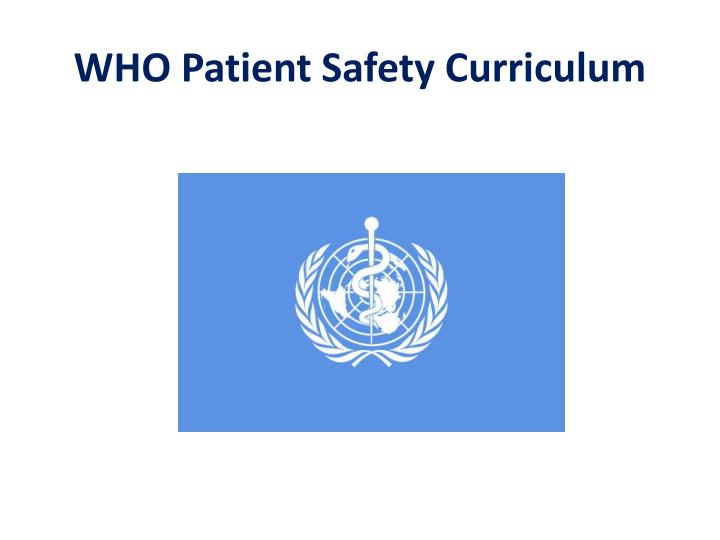 WHO Patient Safety Curriculum