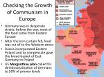 checking the growth of communism in europe