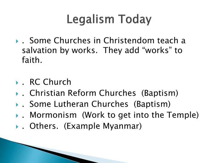 legalism in the church The apostle paul had the same battle (legalism) but his war was against the christian judaizers who had made the same mistakes with the ritual of circumcision.