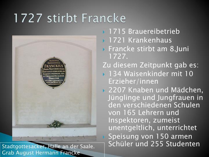 1727 stirbt Francke