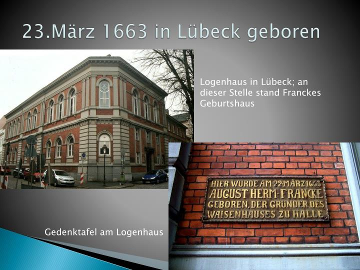 23.März 1663 in Lübeck geboren
