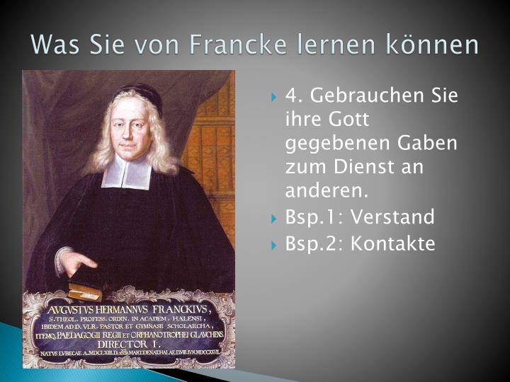 Was Sie von Francke lernen können
