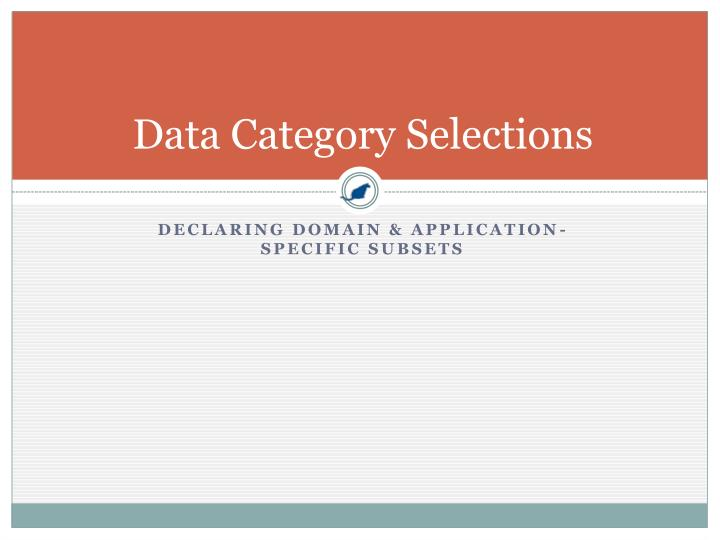 Data Category Selections