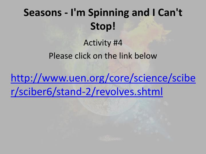Seasons - I'm Spinning and I Can't Stop!