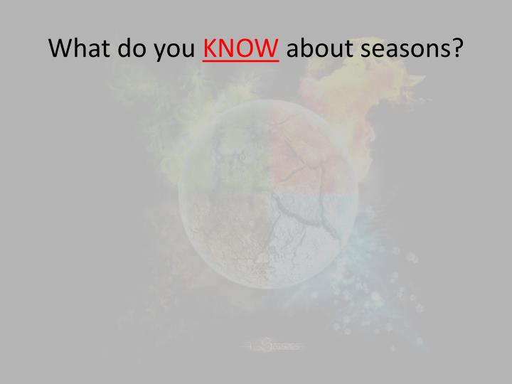 What do you know about seasons