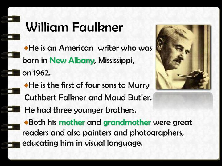 william faulkners essay Immediately download the william faulkner summary, chapter-by-chapter analysis, book notes, essays, quotes, character descriptions, lesson plans, and more - everything you need for studying or teaching william faulkner.