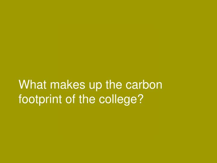 What makes up the carbon footprint of the college?