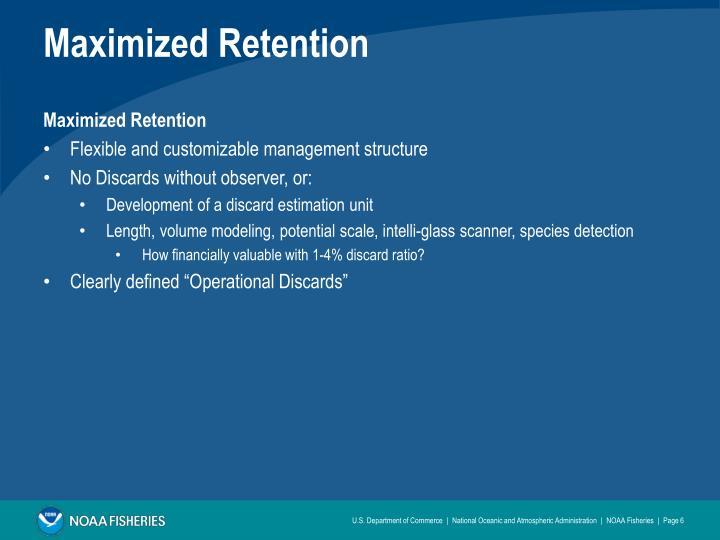 Maximized Retention