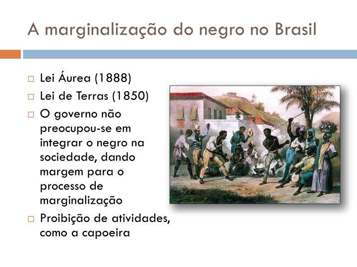 A marginalização do negro no Brasil
