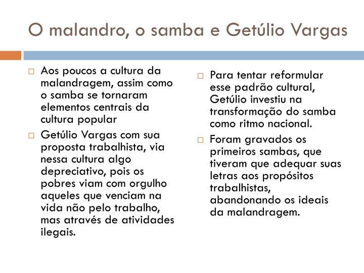 O malandro, o samba e Getúlio Vargas