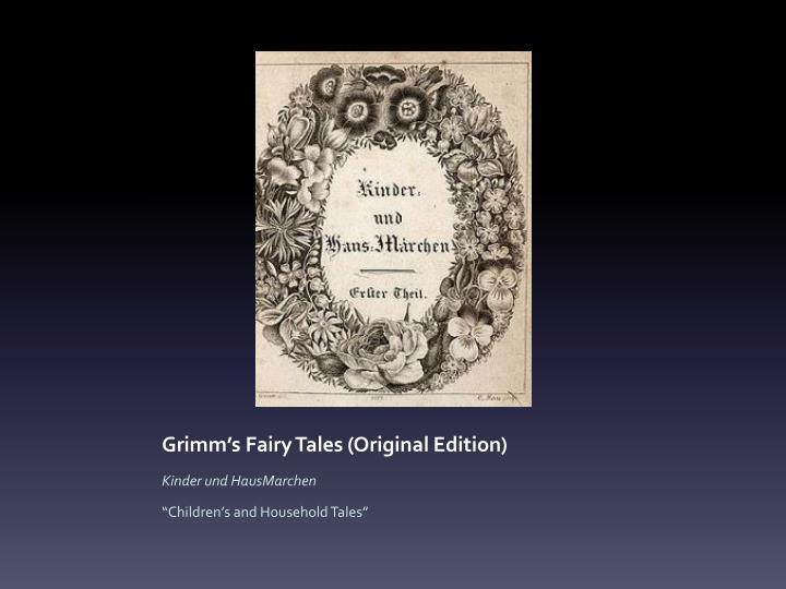 Grimm s fairy tales original edition