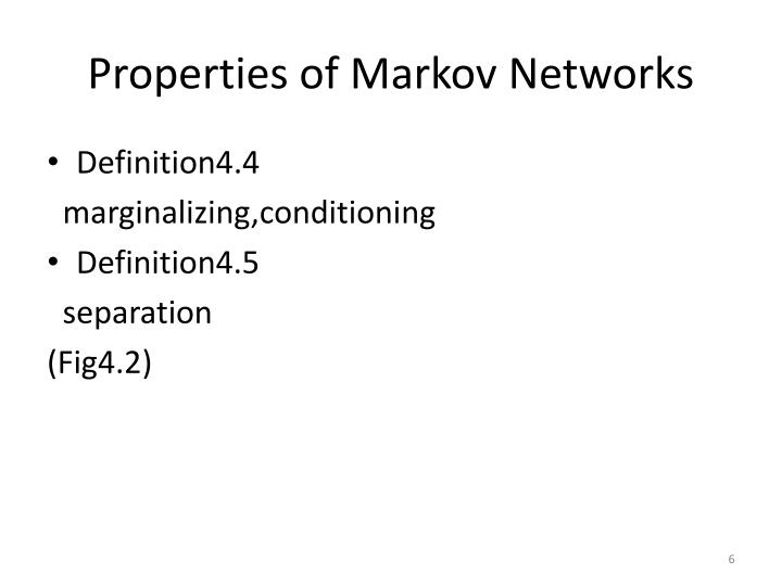 Properties of Markov Networks