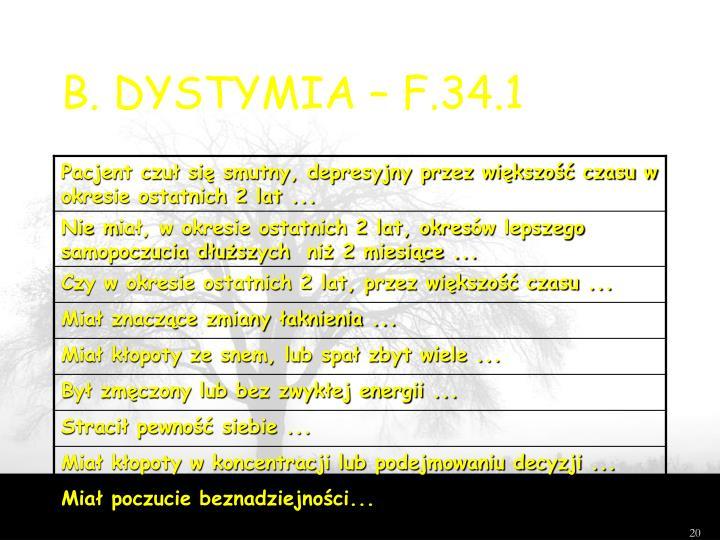 B. DYSTYMIA – F.34.1