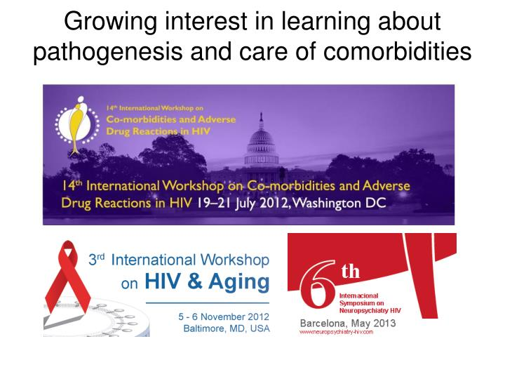 Growing interest in learning about pathogenesis and care of comorbidities