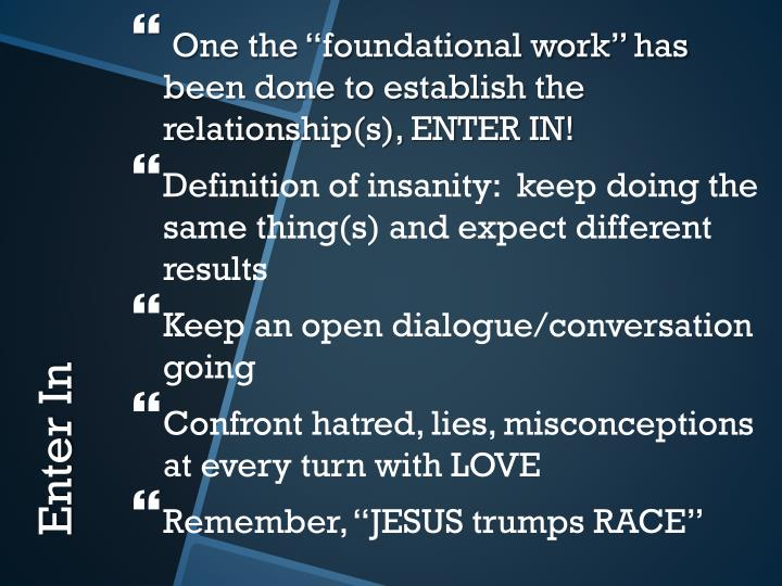"One the ""foundational work"" has been done to establish the relationship(s), ENTER IN!"