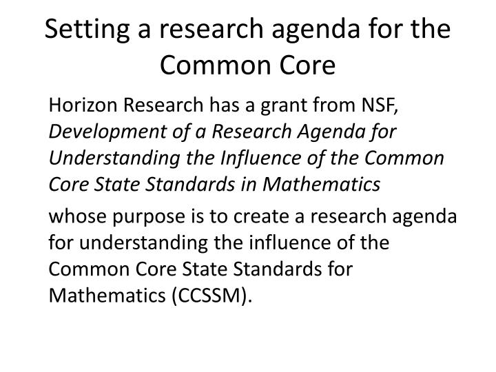 Setting a research agenda for the Common Core