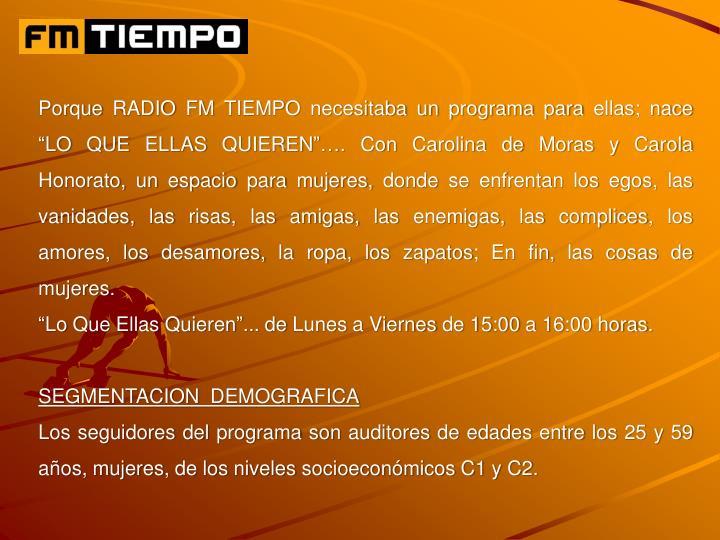 """Porque RADIO FM TIEMPO necesitaba un programa para ellas; nace """"LO QUE ELLAS QUIEREN""""…. Con Carolina de Moras y Carola Honorato, un espacio para mujeres, donde se enfrentan los egos, las vanidades, las risas, las amigas, las enemigas, las"""