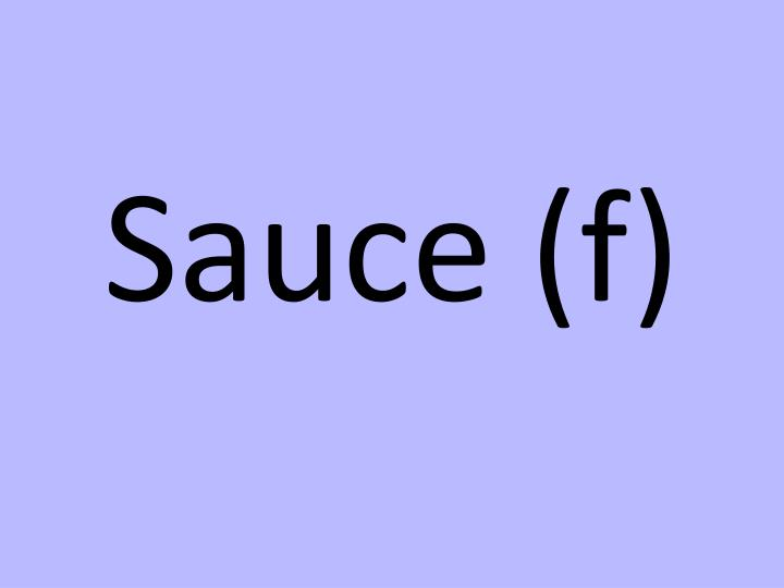 Sauce (f)