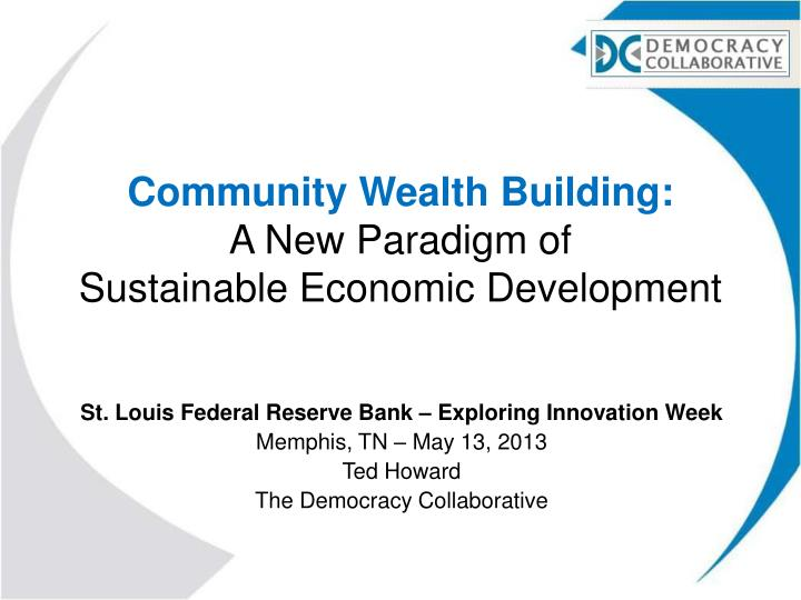 Community wealth building a new paradigm of sustainable economic development