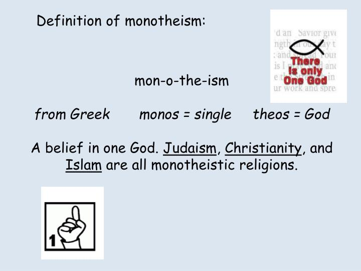 Definition of monotheism: