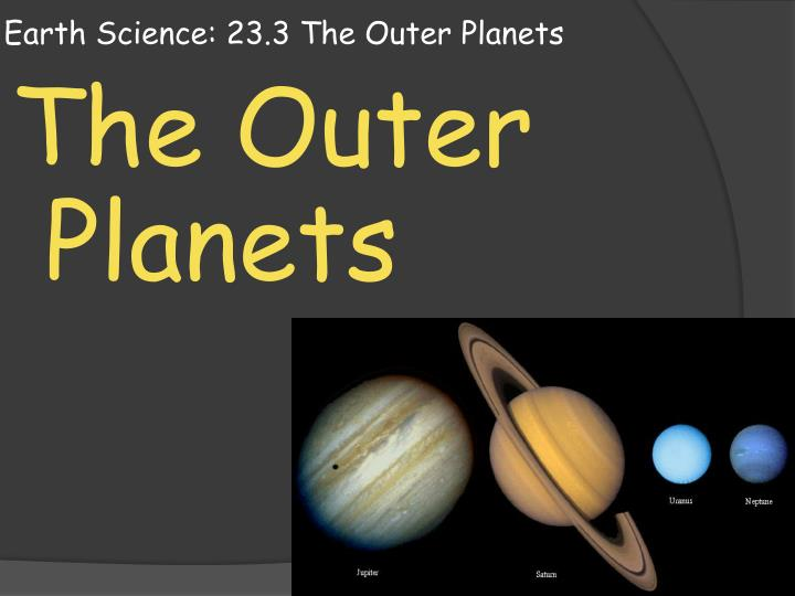 Earth science 23 3 the outer planets