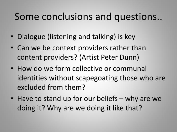 Some conclusions and questions..