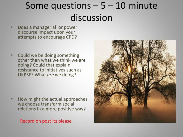 Some questions – 5 – 10 minute discussion