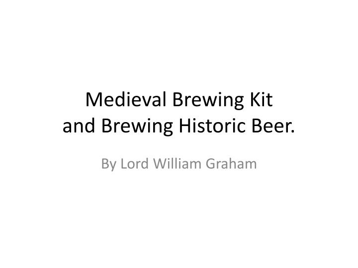 Medieval brewing kit and brewing historic beer