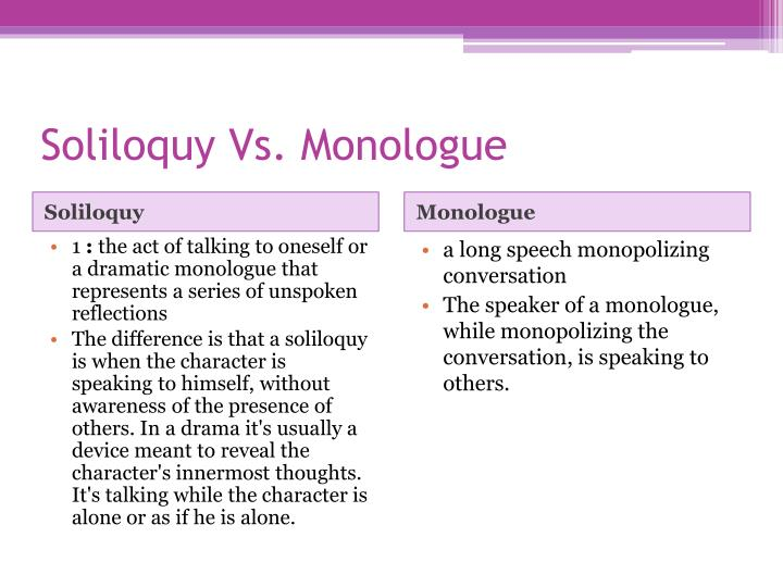 Soliloquy Vs. Monologue
