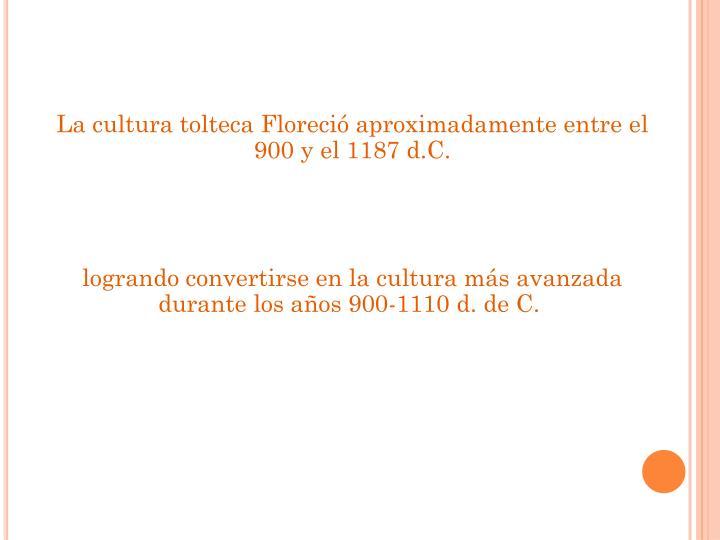 La cultura tolteca Floreció