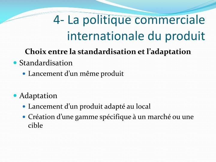 4- La politique commerciale internationale du produit