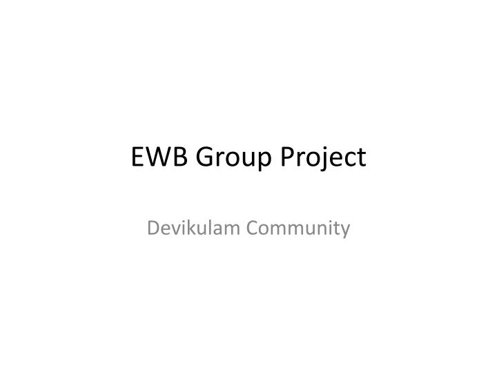 Ewb group project